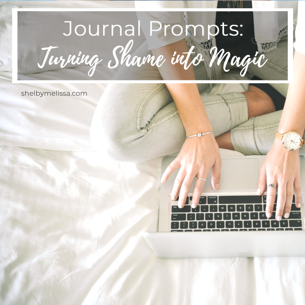Journal Prompts: Turning Shame into Magic