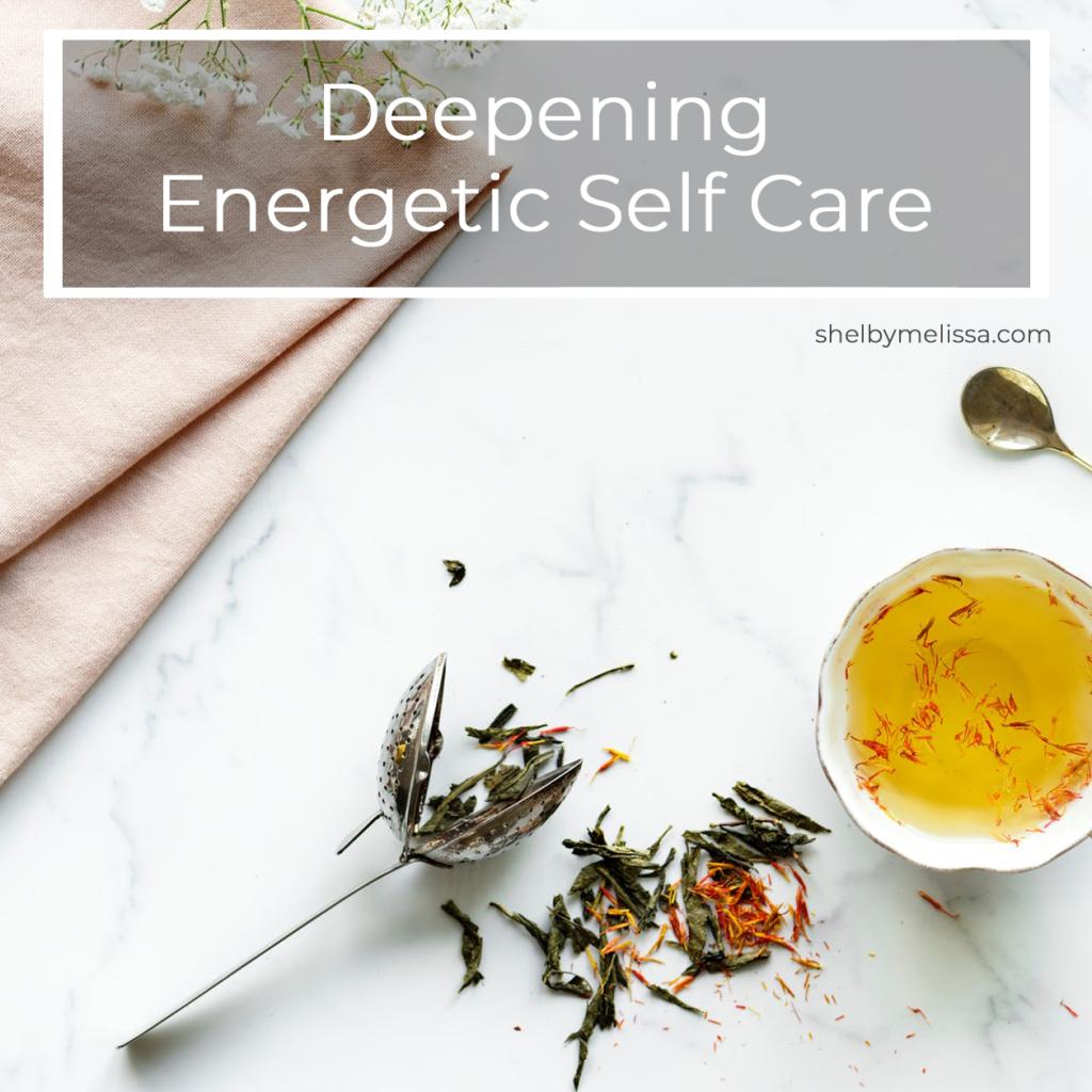 Deepening Energetic Self Care