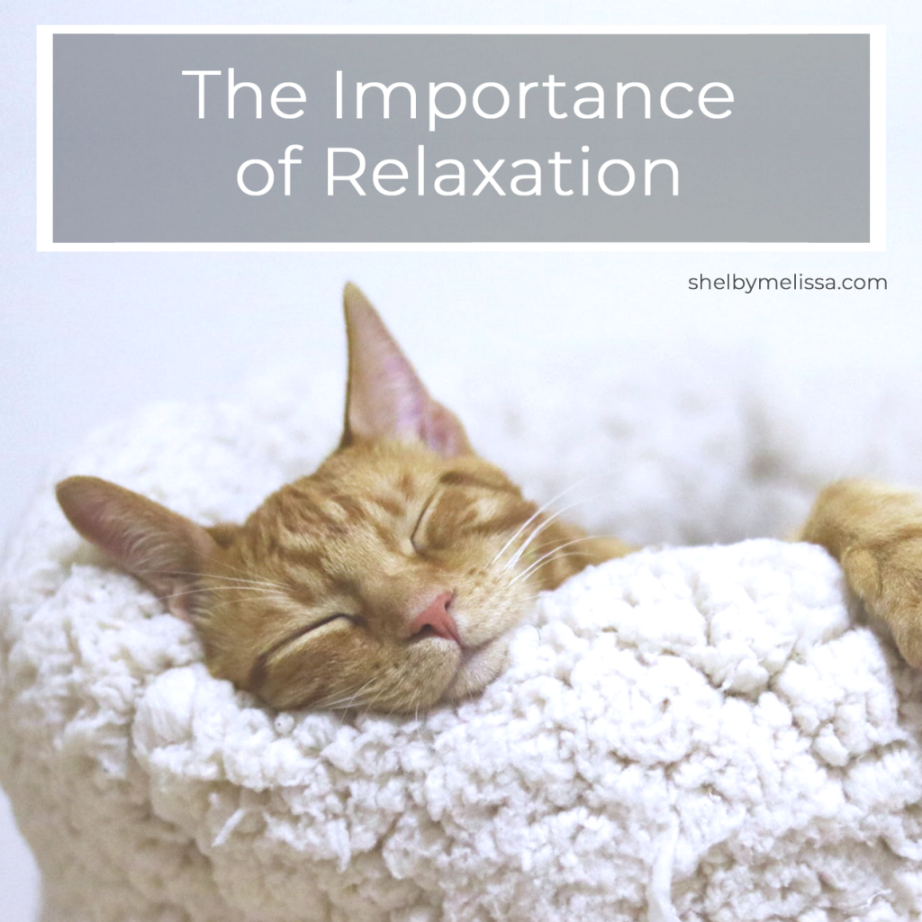 The importance of relaxation